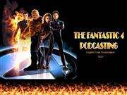 Engish FINAL presentation! Fantastic 4 podcasting