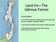 Land Ho The Isthmus Forms