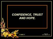 Confidence, Trust and Hope