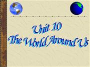 unit 10 the world around us