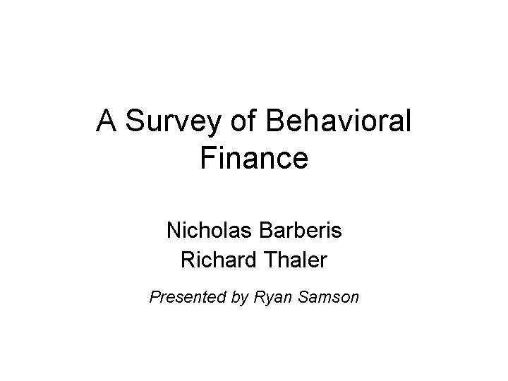A Survey of Behavioral Finance