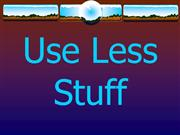 Use Less Stuff