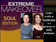 Extreme Makeover Soul Edition