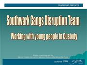 Southwark Gangs Disruption Team Working