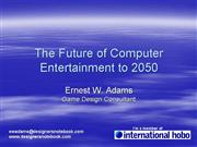 ErnestAdams The Future of Computer Entertainment