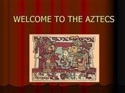 Welcome to the Aztecs
