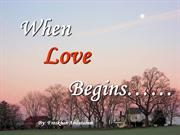 when love begins..