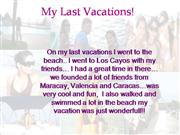 *My Last  Vacations!!