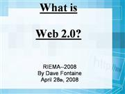 RIEMA 2008 Conference-What is Web 2.0?