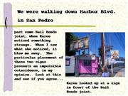 We were walking down Harbor Blvd. in San Pedro...