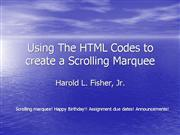 Using The HTML Codes to create a Scrolling2