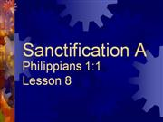Philippians  1:1 Lesson 8/ Sanctification Part 1