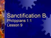 Philippians  1:1 Lesson 9/ Sanctification Part 2