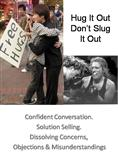 Hug It Out, Not Slug It Out - Communication Tips