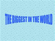The Biggest in the world