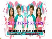A zanessa story ep 1 make you mine