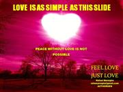 LOVE IS SIMPLE. PEACE IS SIMPLE