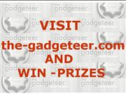VISIT - THE GADGETEER.COM AND WIN PRIZES