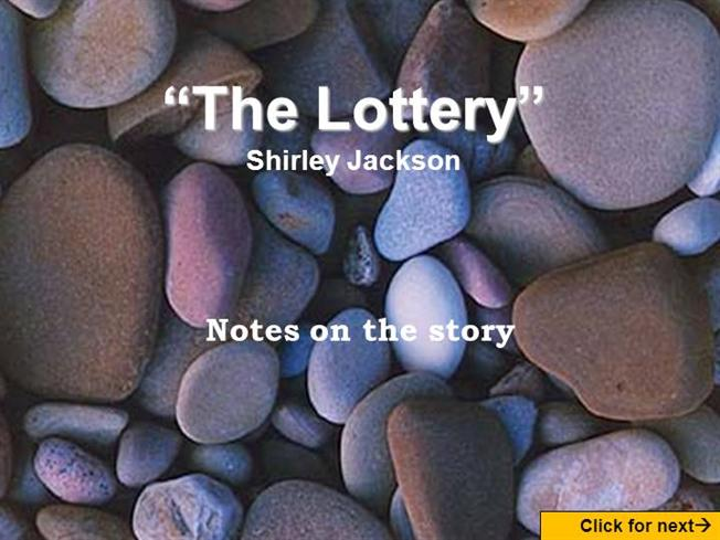 jackson lottery paper research shirley This story almost worships punishment and the human sacrifice it is noted that and all of the other little boys around him imitate his actions there is th.