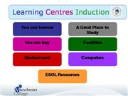 Learning Centres Induction for ESOL students