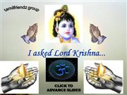 I asked Krishna