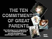 THE TEN COMMITMENTS OF GREAT PARENTS