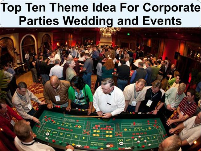 Theme Party Ideas For Corporate Parties Weddings And Events Authorstream